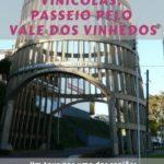 Vale dos Vinhedos Bento Gonçalves RS