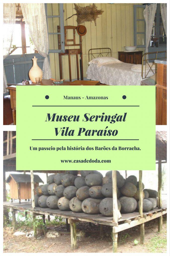 Museu Seringal - Vila Paraíso